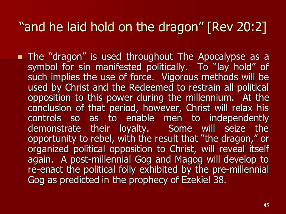 and he laid hold on the dragon [Rev 20:2]